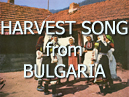 Bulgarian Harvest Song